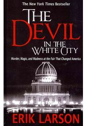 The Devil in the White City: Murder, Magic, and