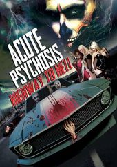 Acute Psychosis: Highway to Hell