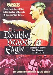 Adolf Hitler - The Double Headed Eagle: Hitler's