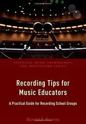 Recording Tips for Music Educators: A Practical