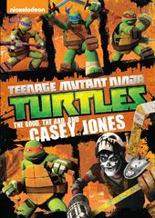 Teenage Mutant Ninja Turtles: The Good, the Bad,