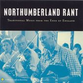 Northumberland Rant: Traditional Music from the