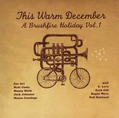 This Warm December: Brushfire Holiday's 1
