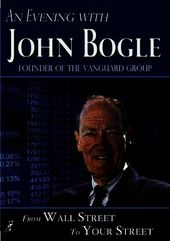 An Evening with John Bogle: From Wall Street To