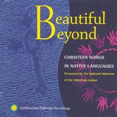 Beautiful Beyond: Christian Songs in Native