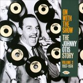 On With the Show: The Johnny Otis Story, Volume 2