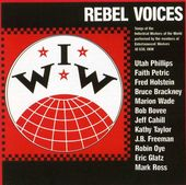 Rebel Voices: Songs of the Industrial Workers of