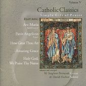 Catholic Classics, Volume V: Simple Gift of Praise