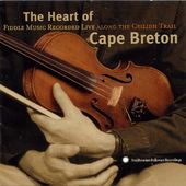 The Heart of Cape Breton: Fiddle Music Recorded