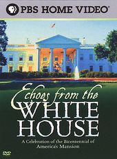 PBS - Echoes from the White House: A Celebration