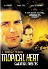 Tropical Heat - Sweating Bullets - Season 1