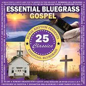 Essential Bluegrass Gospel: 25 Classics