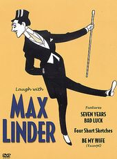 Max Linder - Laugh with Max Linder: Seven Years