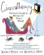 Cinematherapy: The Girl's Guide to Movies for
