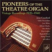 Pioneers of the Theater Organ: Vintage Recordings