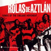 Rolas de Aztl n: Songs of the Chicano Movement