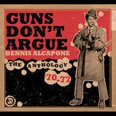 Guns Don't Argue: The Anthology '70-'77