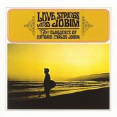 Love, Strings and Jobim: The Eloquence of Antonio