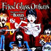 Fried Glass Onions: Memphis Meets the Beatles,