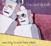 The Get Up Kids: Something To Write Home About