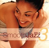 This Is Smooth Jazz, Volume 3