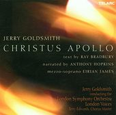 Goldsmith: Christus Apollo (Text by Ray Bradbury,
