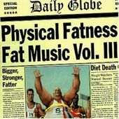 Fat Music, Volume 3: Physical Fatness