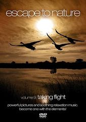 Escape to Nature, Volume 9: Taking Flight