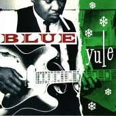 Blue Yule: Christmas Blues and R&B Classics