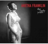 Aretha Franklin, Early Years [Import]