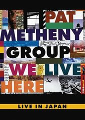 Pat Metheny Group - We Live Here: Live in Japan