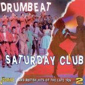 Drumbeat / Saturday Club And British Hits of the
