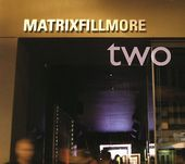 Matrix Fillmore, Volume 2