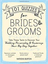 101 Quizzes for Brides & Grooms: Take These Tests
