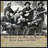 My Bonnie Lies Over the Ocean: British Songs in