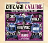 Chicago Calling: The Roots of the British Blues /