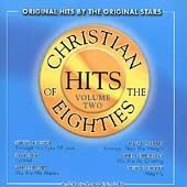 Christian Hits of the 80's, Volume 2