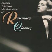 Making Whoopee: Love Songs of Rosemary Clooney