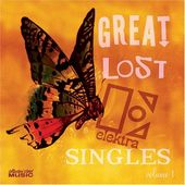 Great Lost Elektra Singles, Volume 1