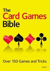 Card Games/General: The Card Games Bible: Over