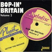 Bop-in' Britain, Volume 2: Gettin' the Message