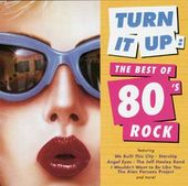 The Best of 80's Rock - Turn It Up