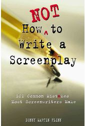 How Not to Write a Screenplay: 101 Common