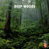 Relax with Deep Woods