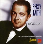 Delicado: The Great Hit Sounds Of Percy Faith