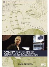 Donny Gruendler: Creating and Performing Drum
