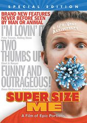 Super Size Me (6 1/2 Anniversary Special Edition)