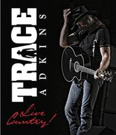 Trace Adkins - Live Country!