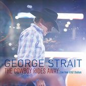 George Strait - Cowboy Rides Away: Live from AT&T