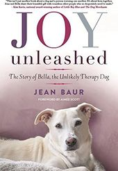 Joy Unleashed: The Story of Bella, the Unlikely